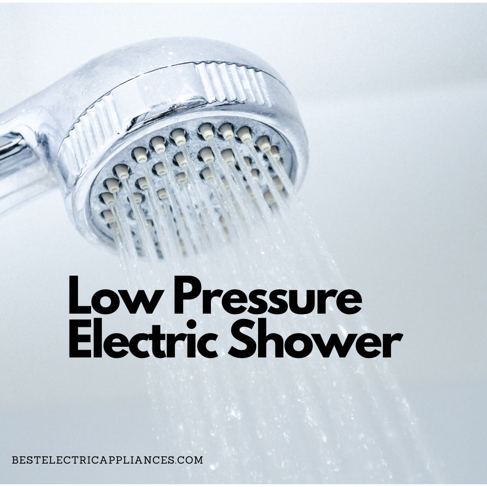 low pressure electricshower