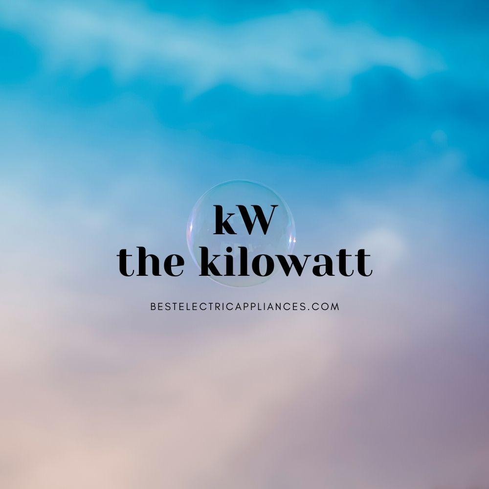 What is Kilowatt?